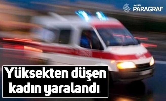 Yüksekten düşen kadın yaralandı