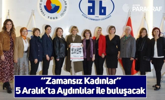 """""""Zamansız Kadınlar"""" 5 Aralık'ta Aydınlılar ile buluşacak"""