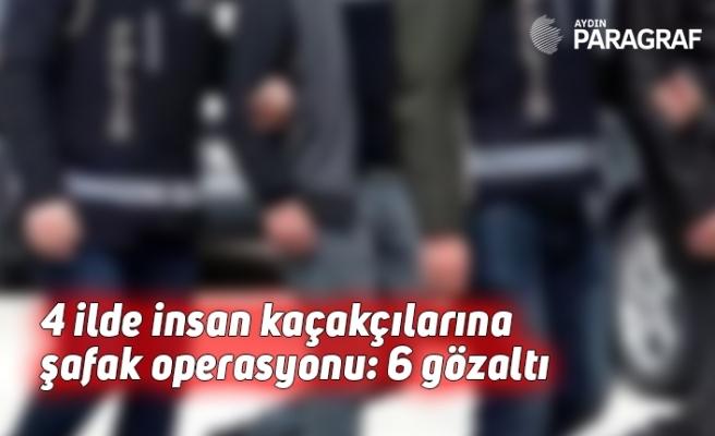 4 ilde insan kaçakçılarına şafak operasyonu: 6 gözaltı