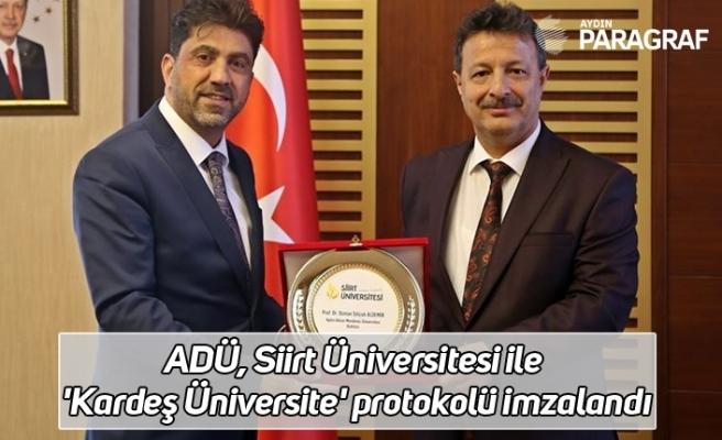 ADÜ, Siirt Üniversitesi ile 'Kardeş Üniversite' protokolü imzalandı