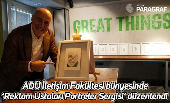 ADÜ İletişim Fakültesi bünyesinde 'Reklam Ustaları Portreler Sergisi' düzenlendi