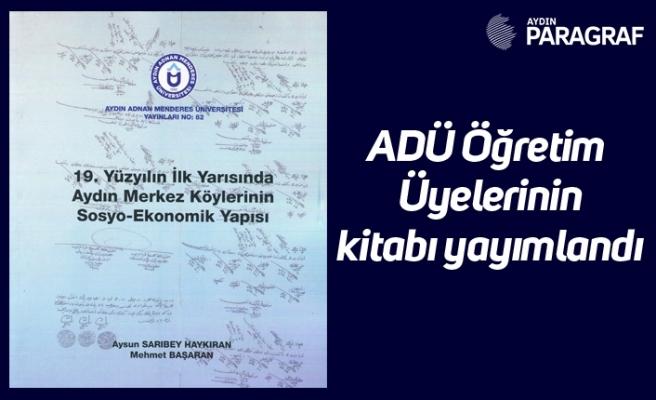 ADÜ Öğretim Üyelerinin kitabı yayımlandı