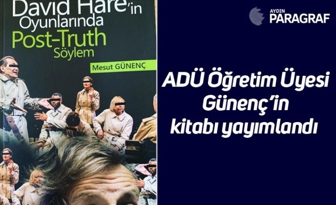 ADÜ Öğretim Üyesi Günenç'in kitabı yayımlandı