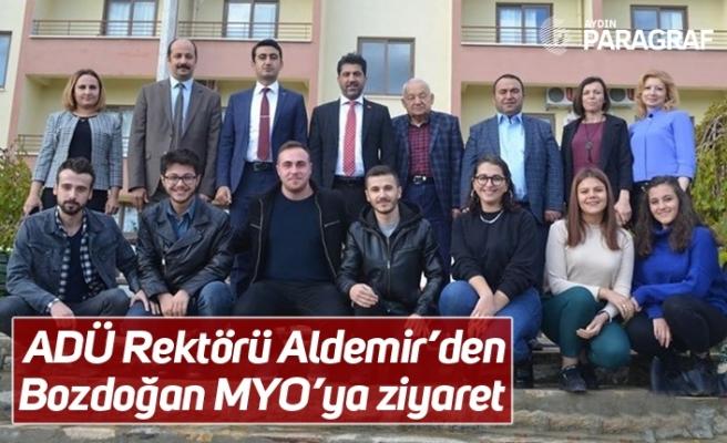 ADÜ Rektörü Aldemir'den Bozdoğan MYO'ya ziyaret