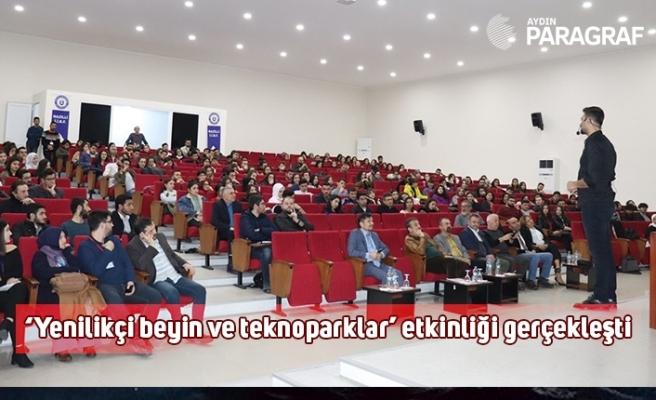 ADÜ'de 'Yenilikçi beyin ve teknoparklar' etkinliği gerçekleşti