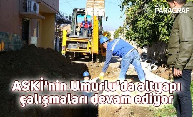ASKİ'nin Umurlu'da altyapı çalışmaları devam ediyor