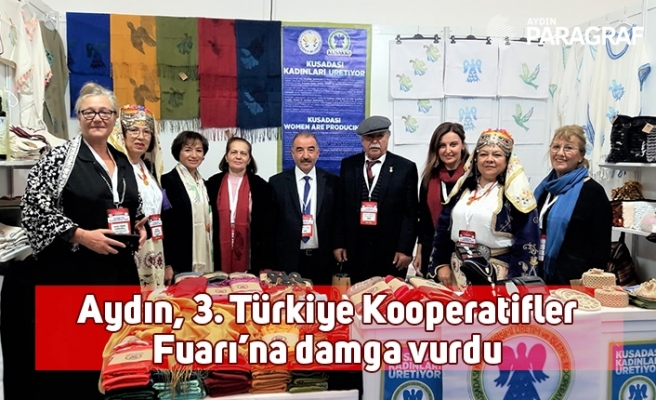 Aydın, 3. Türkiye Kooperatifler Fuarı'na damga vurdu