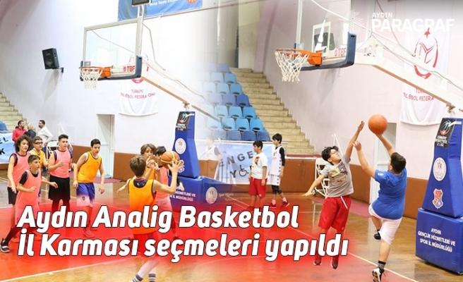 Aydın Analig Basketbol İl Karması seçmeleri yapıldı