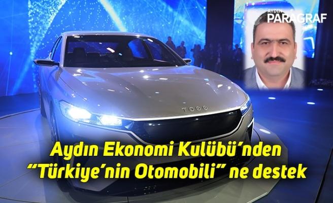 """Aydın Ekonomi Kulübü'nden """"Türkiye'nin Otomobili"""" ne destek"""
