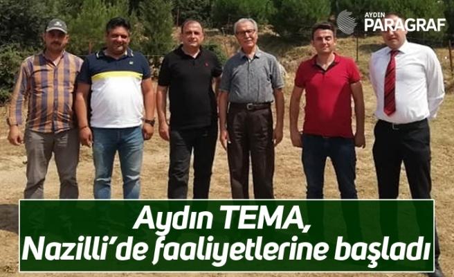 Aydın TEMA, Nazilli'de faaliyetlerine başladı