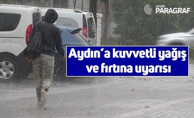 Aydın'a kuvvetli yağış ve fırtına uyarısı