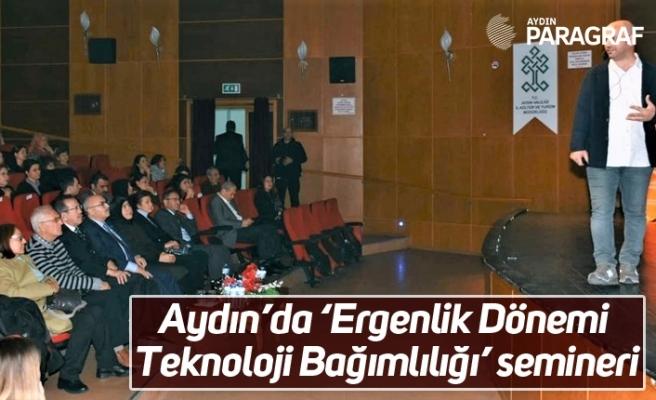 Aydın'da 'Ergenlik Dönemi Teknoloji Bağımlılığı' semineri
