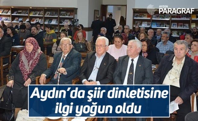 Aydın'da şiir dinletisine ilgi yoğun oldu