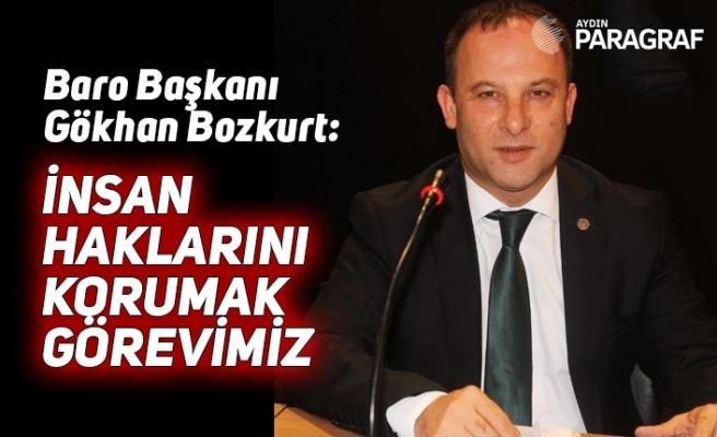 Baro Başkanı Bozkurt: İnsan haklarını korumak görevimiz