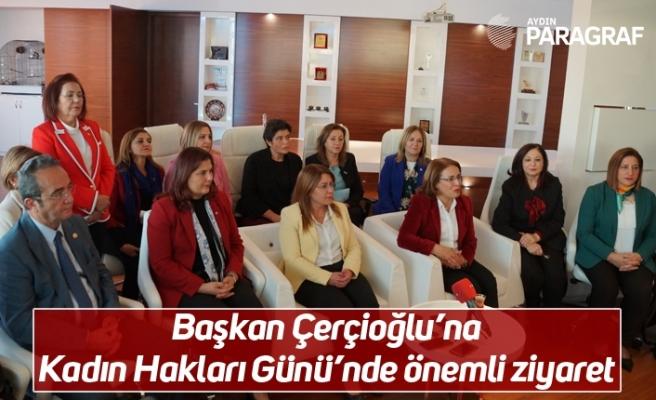 Başkan Çerçioğlu'na Kadın Hakları Günü'nde önemli ziyaret