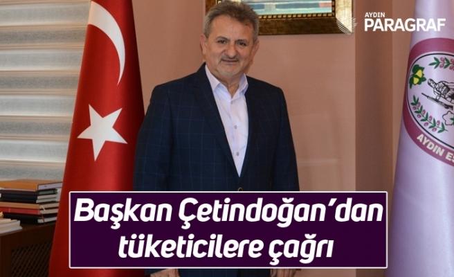 Başkan Çetindoğan'dan tüketicilere çağrı