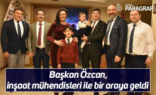 Başkan Özcan, inşaat mühendisleri ile bir araya geldi