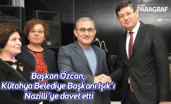 Başkan Özcan, Kütahya Belediye Başkanı Işık'ı Nazilli'ye davet etti