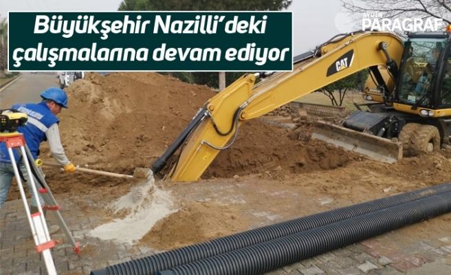 Büyükşehir Nazilli'deki çalışmalarına devam ediyor