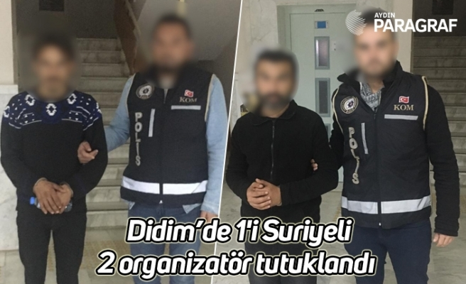 Didim'de 1'i Suriyeli 2 organizatör tutuklandı