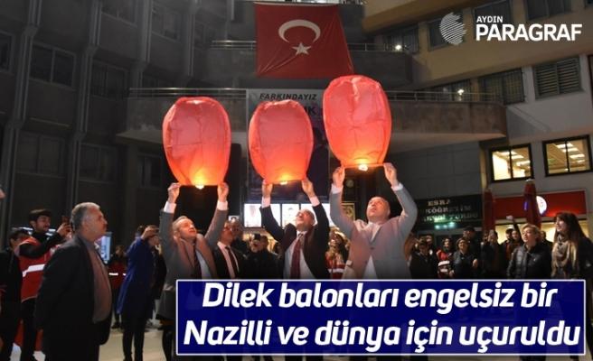 Dilek balonları engelsiz bir Nazilli ve dünya için uçuruldu