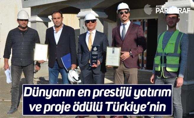 Dünyanın en prestijli yatırım ve proje ödülü Türkiye'nin
