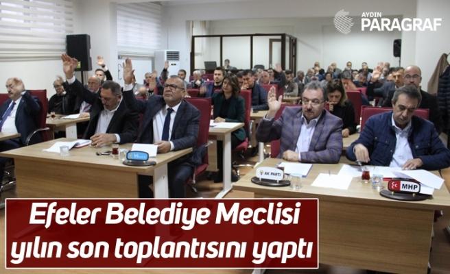 Efeler Belediye Meclisi yılın son toplantısını yaptı