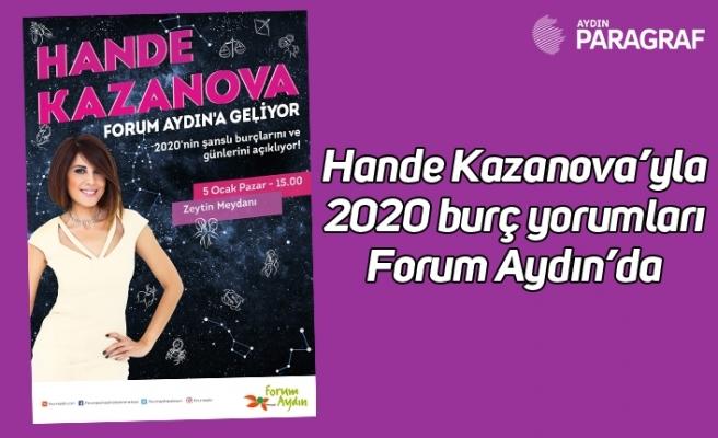 Hande Kazanova'yla 2020 burç yorumları Forum Aydın'da