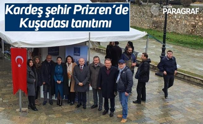 Kardeş şehir Prizren'de Kuşadası tanıtımı