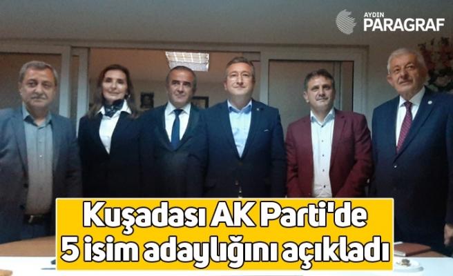 Kuşadası AK Parti'de 5 isim adaylığını açıkladı