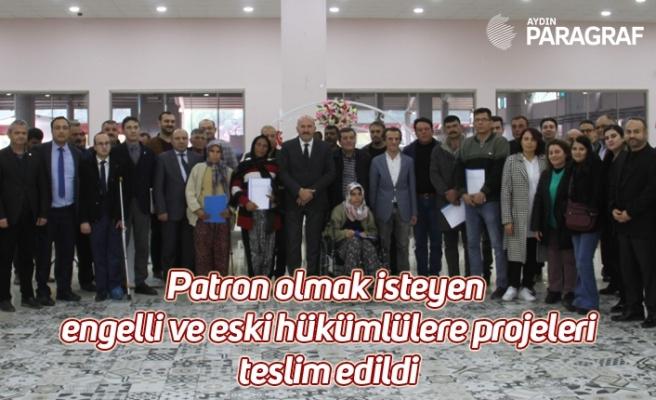 Patron olmak isteyen engelli ve eski hükümlülere projeleri teslim edildi