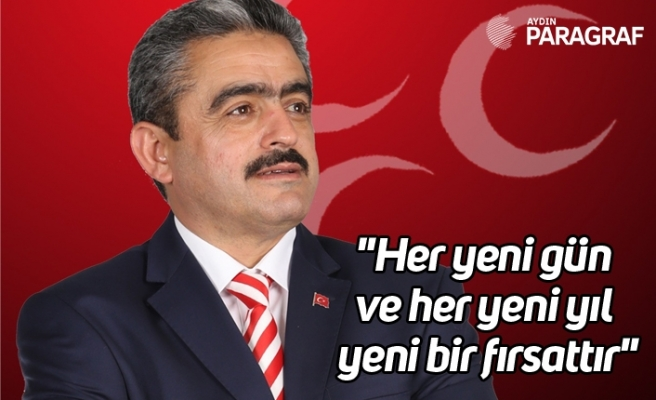 """MHP İl Başkanı Alıcık, """"Her yeni gün ve her yeni yıl yeni bir fırsattır"""""""
