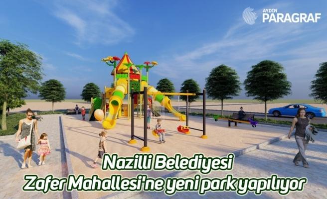 Nazilli Belediyesi Zafer Mahallesi'ne yeni park yapılıyor
