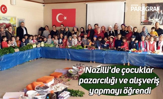 Nazilli'de çocuklar pazarcılığı ve alışveriş yapmayı öğrendi