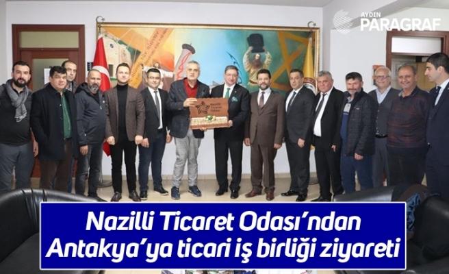 Nazilli Ticaret Odası'ndan Antakya'ya ticari iş birliği ziyareti