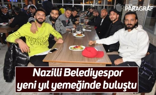 Nazilli Belediyespor yeni yıl yemeğinde buluştu