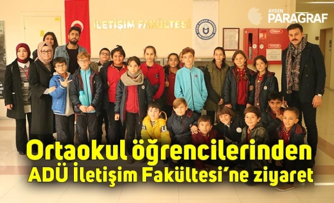 Ortaokul öğrencilerinden ADÜ İletişim Fakültesi'ne ziyaret