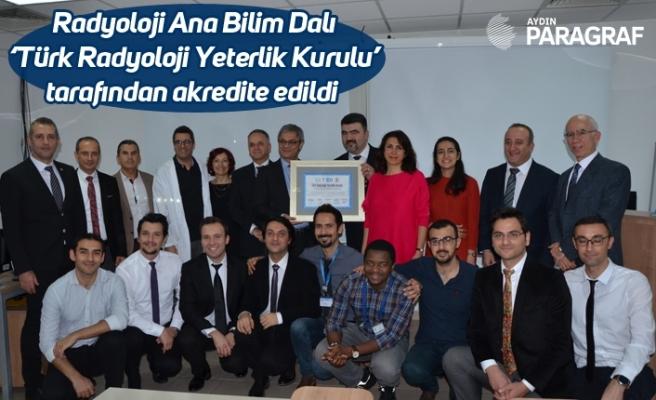 Radyoloji Ana Bilim Dalı 'Türk Radyoloji Yeterlik Kurulu' tarafından akredite edildi