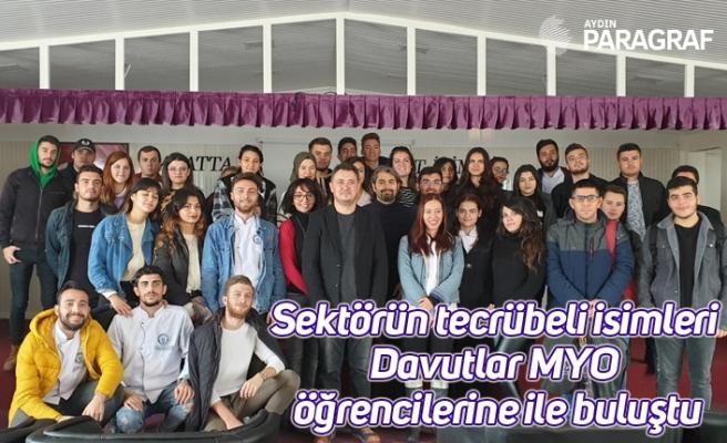 Sektörün tecrübeli isimleri Davutlar MYO öğrencilerine ile buluştu