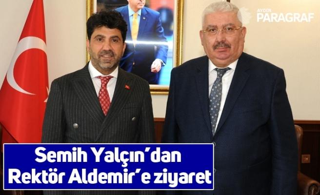 Semih Yalçın'dan Rektör Aldemir'e ziyaret