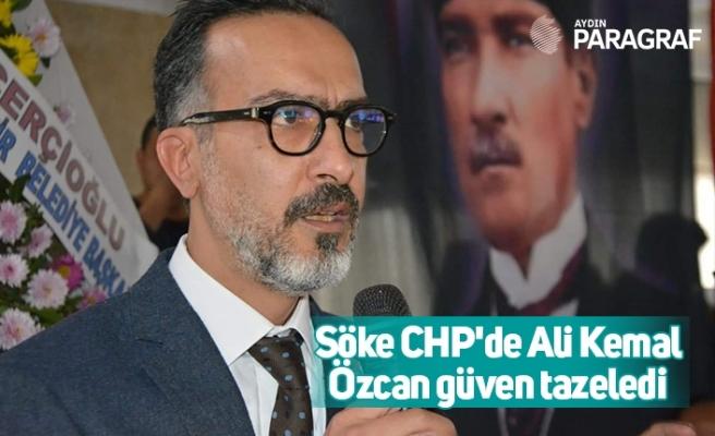 Söke CHP'de Ali Kemal Özcan güven tazeledi