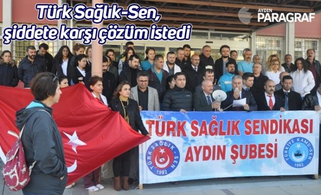 Türk Sağlık-Sen şiddete karşı çözüm istedi