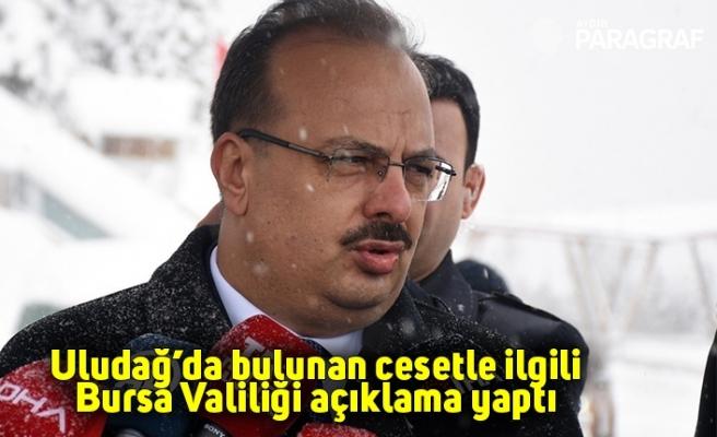 Uludağ'da bulunan cesetle ilgili Bursa Valiliği açıklama yaptı