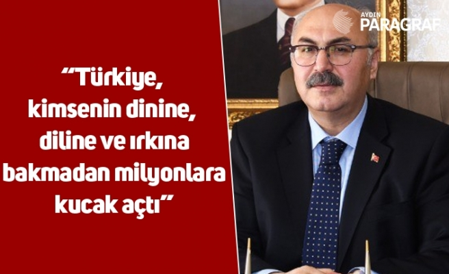 """Vali Köşger; """"Türkiye, kimsenin dinine, diline ve ırkına bakmadan milyonlara kucak açtı"""""""