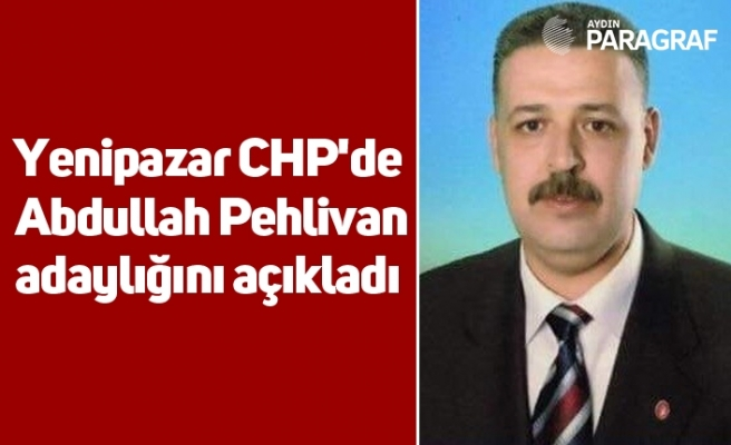 Yenipazar CHP'de Abdullah Pehlivan adaylığını açıkladı