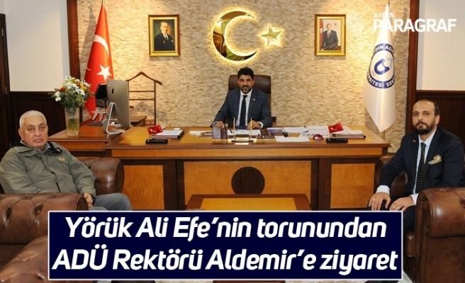 Yörük Ali Efe'nin torunundan ADÜ Rektörü Aldemir'e ziyaret