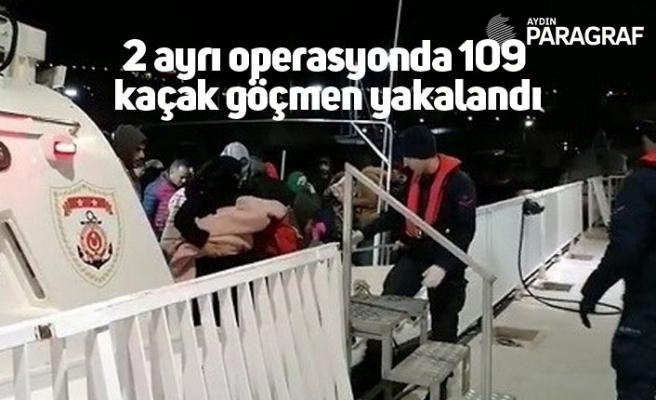 2 ayrı operasyonda 109 kaçak göçmen yakalandı
