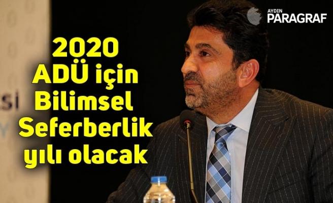 2020 ADÜ için Bilimsel Seferberlik yılı olacak