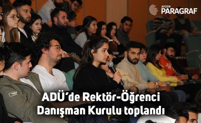 ADÜ'de Rektör-Öğrenci Danışman Kurulu toplandı