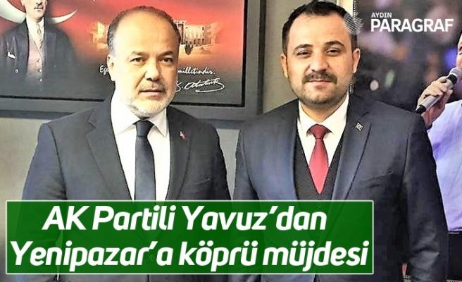 AK Partili Yavuz'dan Yenipazar'a köprü müjdesi